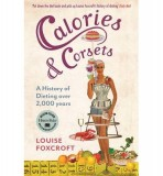 Louise Foxcroft: Calories and Corsets. A History of...
