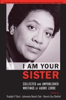 Audre Lorde: I Am Your Sister. Collected and Unpublished Writings of Audre Lorde