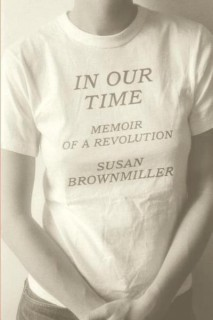 Susan Brownmiller: In Our Time. Memoir of a Revolution