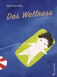 Sigrid Eyb-Green: Das Wallrass