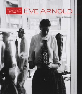 Janine di Giovanni: Eve Arnold - Magnum Legacy