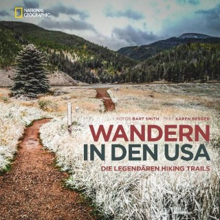 Karen Berger, Bart Smith: Wandern in den USA. Die legendären Hiking Trails
