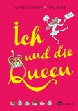 Giles Andreae, Tony Ross: Ich und die Queen