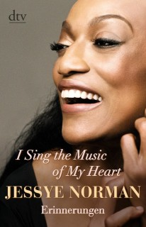 Jessye Norman: I Sing the Music of My Heart. Erinnerungen