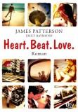 James Patterson, Emily Raymond: Heart. Beat. Love.