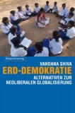 Vandana Shiva: Erd-Demokratie. Alternativen zur...