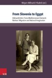 Mirjam Milharcic Hladnik (ed.): From Slovenia to Egypt....