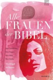 Sue Richards, Larry Richards: Alle Frauen der Bibel: Ihre...