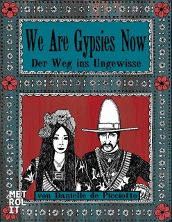 Danielle de Picciotto: We Are Gypsies Now. Der Weg ins Ungewisse
