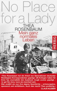 Thea Rosenbaum: No Place for a Lady. Mein ganz normales Leben