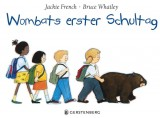 Jackie French, Bruce Whatley: Wombats erster Schultag