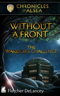 Fletcher DeLancey: Without a Front - The Warriors Challenge