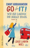 Emmy Abrahamson: Go for It! Wie ich London die Schau...