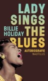 Billie Holiday: Lady sings the Blues. Autobiografie