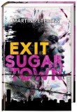 Martin Petersen: Exit Sugartown