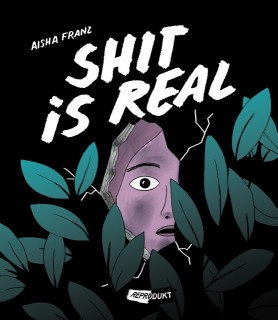 Aisha Franz: Shit is real