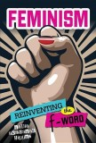 Nadia Abushanab Higgins: Feminism. Reinventing the F-Word