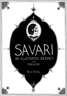 Bianca Tschaikner: SAVARI - An illustrated journey through Iran & India