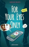 Carolin Philipps: For your eyes only - 4YEO