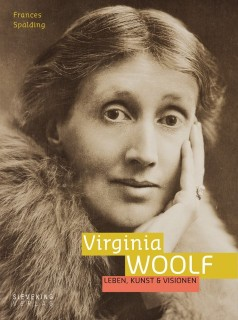 Frances Spalding: Virginia Woolf. Leben, Kunst & Visionen