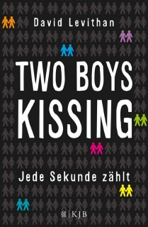 David Levithan: Two Boys Kissing - Jede Sekunde zählt