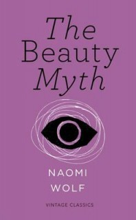 Naomi Wolf: The Beauty Myth