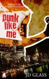 JD Glass: Punk Like Me