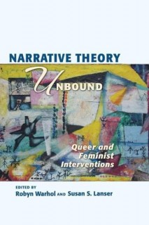Susan S. Lanser, Robyn Warhol (ed.): Narrative Theory Unbound. Queer and Feminist Interventions