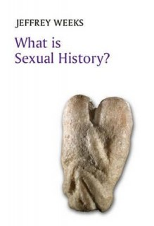 Jeffrey Weeks: What is Sexual History?