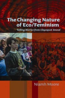 Niamh Moore: The Changing Nature of Eco/Feminism. Telling Stories from Clayoquot Sound