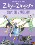 Korky Paul, Valerie Thomas: Zilly und Zingaro. Zilly, die...