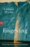Kathleen Winter: Eisgesang