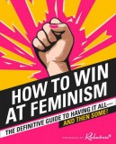 Reductress: How to Win at Feminism. The Definitive Guide...