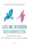 Katherine Woodward Thomas: Lass uns in Frieden...
