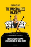 Kristie Collins: The Marginalized Majority. Media...