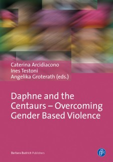 Caterina Arcidiacono, Ines Testoni, Angelika Groterath (Hrsg.): Daphne and the Centaurs - Overcoming Gender Based Violence