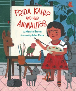 Monica Brown, John Parra: Frida Kahlo and Her Animalitos