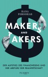 Rana Foroohar: Makers and Takers. Der Aufstieg des...