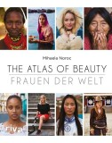 Mihaela Noroc: The Atlas of Beauty - Frauen der Welt