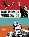 Kate Schatz: Rad Women Worldwide. Artists and Athletes,...