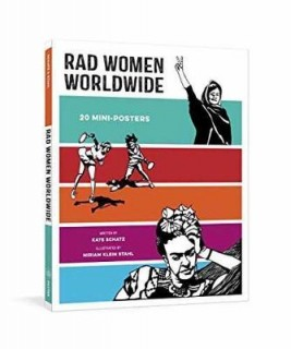 Kate Schatz: Rad Women Worldwide. 20 Mini-Posters