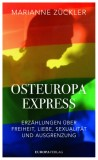 Marianne Zückler: Osteuropaexpress