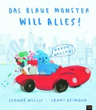 Jeanne Willis, Jenni Desmond: Das blaue Monster will alles!