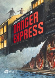 Kenneth Oppel: Danger Express